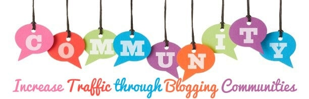 Increase Traffic through Blogging Communities