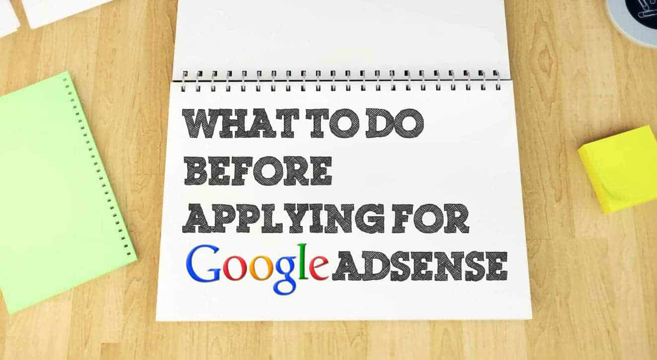 What to Do Before Applying For Google Adsense
