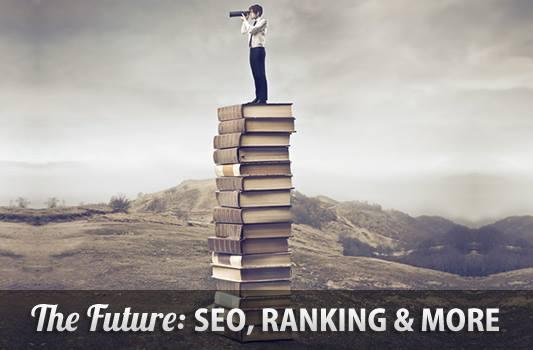 The Future SEO, Ranking and More