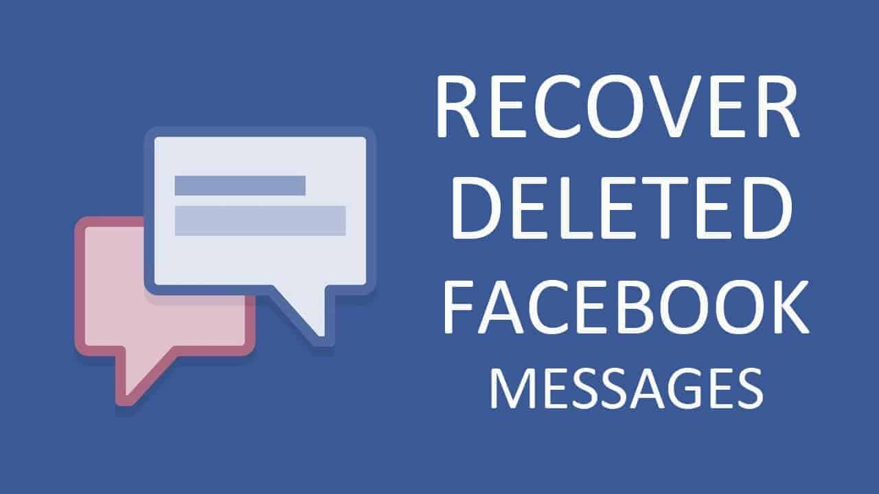 recover facebook deleted messages, recover fb messages, recover deleted messages