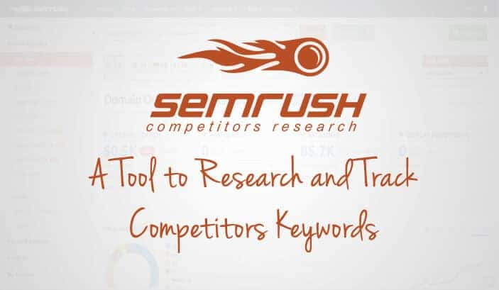 SEMRush Review : A Tool to Research and Track Competitors Keywords