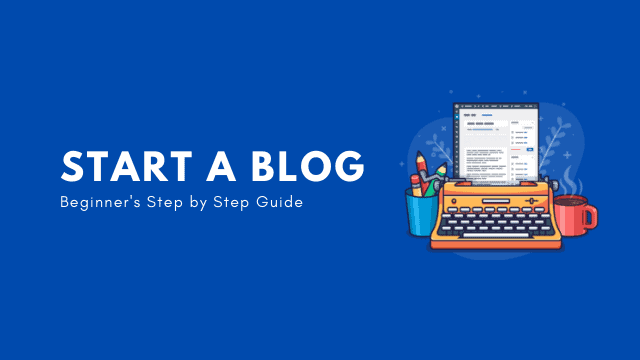 How to Start a Blog from Scratch in 2020-[Beginner's Guide]