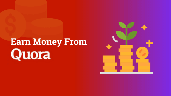 Earn money from quora