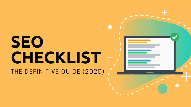 SEO Checklist: The Definitive Guide (2020)
