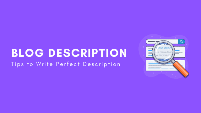 Blog Description: Effective Tips for Description(7 Examples)