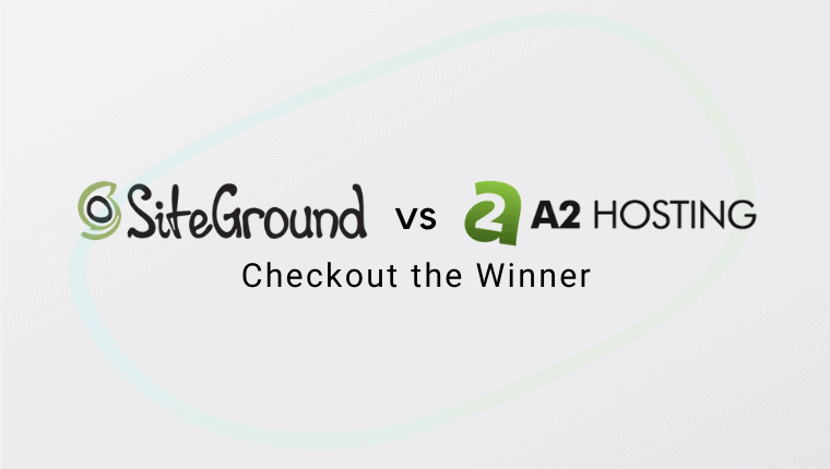 Siteground vs A2 Hosting: Check out the Best Winning Hosting